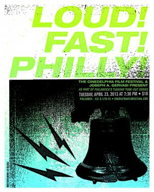 LOUD! FAST! PHILLY! promotional posted – design by Justin Miller / Hauntlove