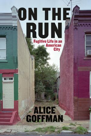 On the Run by Alice Goffman book cover